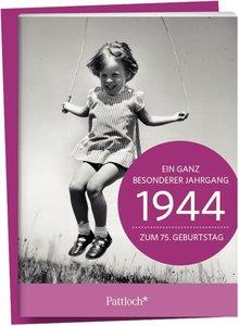 1944 - Ein ganz besonderer Jahrgang Zum 75. Geburtstag