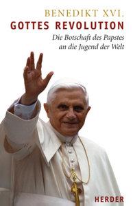 Gottes Revolution - Die Botschaft des Papstes an die Jugend der
