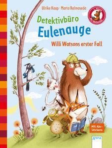 Detektivbüro Eulenauge. Willi Watsons erster Fall
