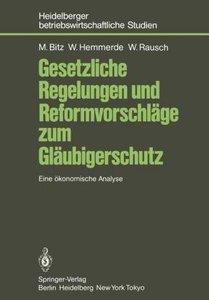 Gesetzliche Regelungen und Reformvorschläge zum Gläubigerschutz