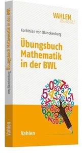 Übungsbuch Mathematik in der BWL