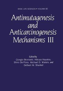 Antimutagenesis and Anticarcinogenesis Mechanisms III