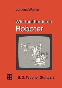 Wie funktionieren Roboter