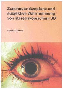 Zuschauerakzeptanz und subjektive Wahrnehmung von stereoskopisch