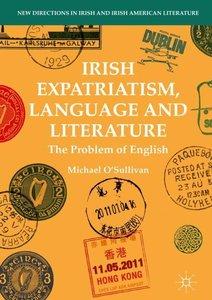 Irish Expatriatism, Language and Literature