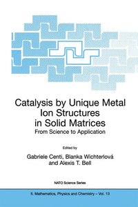 Catalysis by Unique Metal Ion Structures in Solid Matrices