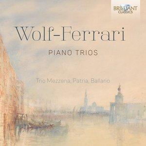 Wolf-Ferrari:Piano Trios