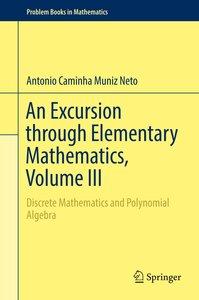 An Excursion through Elementary Mathematics, Volume III