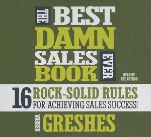 The Best Damn Sales Book Ever (Unabridged)