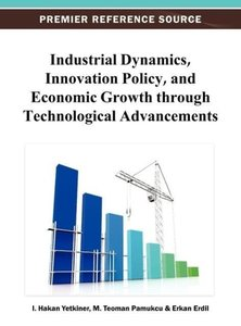 Industrial Dynamics, Innovation Policy, and Economic Growth Thro