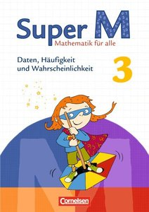 Super M 3. Schuljahr. Themenheft Daten, Häufigkeit und Wahrschei
