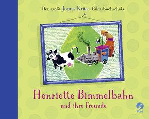 Henriette Bimmelbahn und ihre Freunde - Der große James Krüss Bi