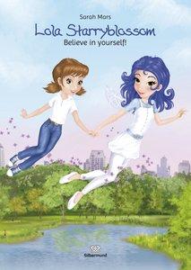 Lola Starryblossom. Believe in yourself!