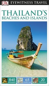 Thailand\'s Beaches And Islands: Eyewitness Travel Guide