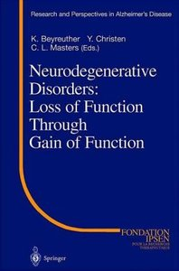 Neurodegenerative Disorders: Loss of Function Through Gain of Fu