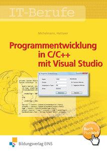 Programmentwicklung in C/C++ mit Visual Studio. Lehr-/ Fachbuch