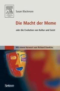 Die Macht der Meme oder Die Evolution von Kultur und Geist