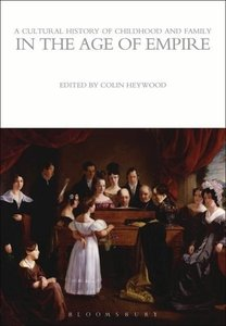 A Cultural History of Childhood and Family in the Age of Empire