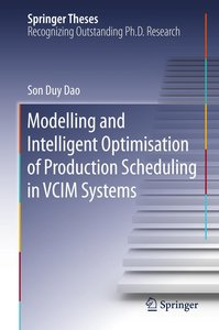 Modelling and Intelligent Optimisation of Production Scheduling