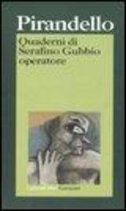 Pirandello, L: Quaderni di Serafino Gubbio operatore