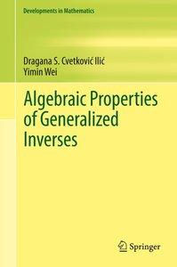 Algebraic Properties of Generalized Inverses