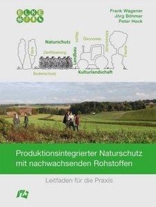 Produktionsintegrierter Naturschutz mit nachwachsenden Rohstoffe