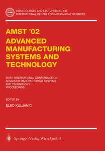 AMST'02 Advanced Manufacturing Systems and Technology