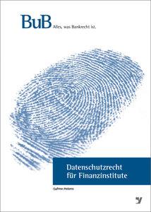 Datenschutzrecht für Finanzinstitute