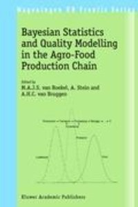 Bayesian Statistics and Quality Modelling in the Agro-Food Produ
