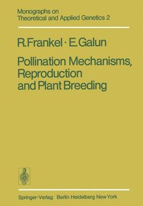 Pollination Mechanisms, Reproduction and Plant Breeding