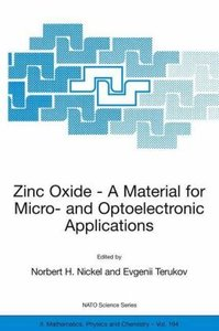 Zinc Oxide - A Material for Micro- and Optoelectronic Applicatio