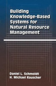 Building Knowledge-Based Systems for Natural Resource Management