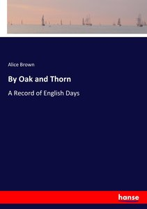 By Oak and Thorn