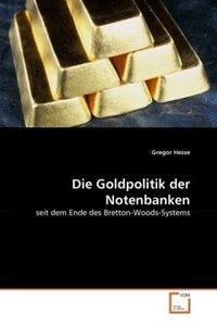 Die Goldpolitik der Notenbanken