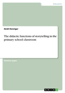 The didactic functions of storytelling in the primary school cla
