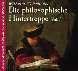 Die philosophische Hintertreppe, 2 Audio-CDs. Vol.3