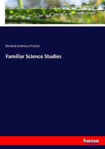 Familiar Science Studies