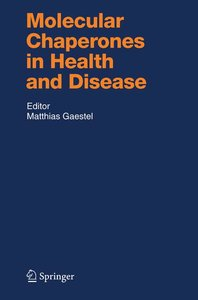 Molecular Chaperones in Health and Disease