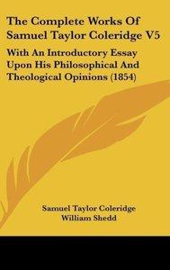 The Complete Works Of Samuel Taylor Coleridge V5
