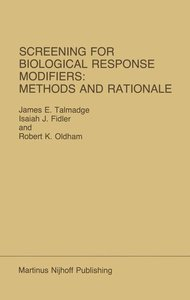 Screening for Biological Response Modifiers: Methods and Rationa