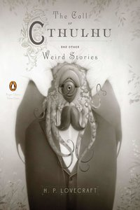 The Call of Cthulhu and Other Weird Stories. Deluxe Edition