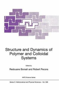 Structure and Dynamics of Polymer and Colloidal Systems