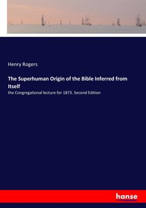 The Superhuman Origin of the Bible Inferred from Itself