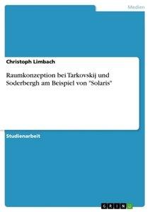 """Raumkonzeption bei Tarkovskij und Soderbergh am Beispiel von """"So"""