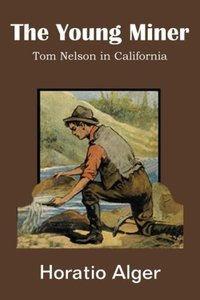 The Young Miner, Tom Nelson in California