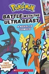 Battle with the Ultra Beast (Pokémon Comic Novel)