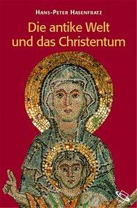 Die antike Welt und das Christentum