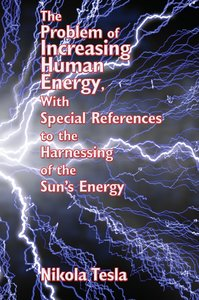 The Problem of Increasing Human Energy, With Special References