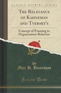 The Relevance of Kahneman and Tversky's
