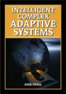 Intelligent Complex Adaptive Systems